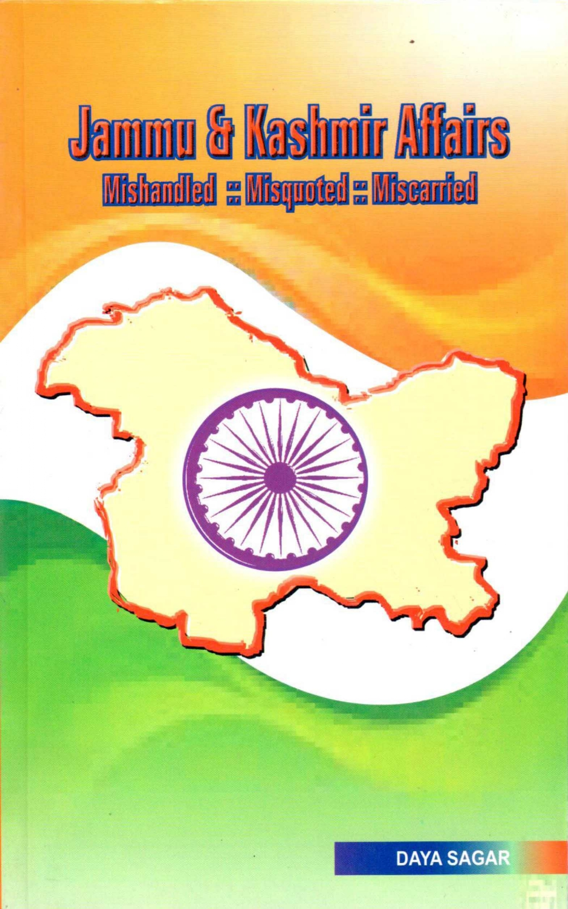 Jammu & Kashmir Affairs- mishandled :: Misquoted :: Miscarried